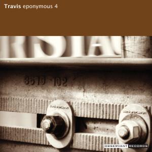 [Eponymous 4 - Travis]